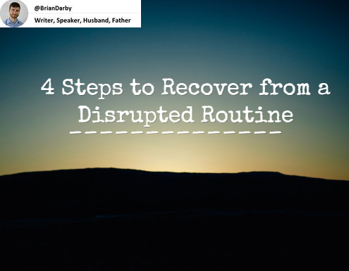 4 Steps to Recover from a Disrupted Routine