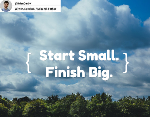 startsmallfinishbig